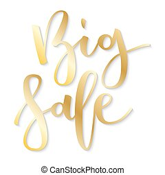 Big sale hand written inscription - Big sale gold hand...