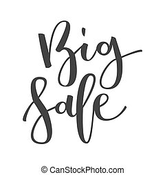 Big sale hand written inscription isolated on white...