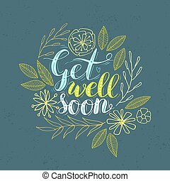 Get well soon - Vector hand lettering Get well soon card...