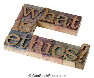 que, ethics?