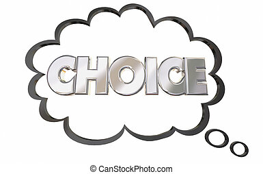 Choice Thought Cloud Choose Word Pick Select 3d Illustration