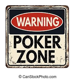 Poker zone vintage metal sign - Poker zone vintage rusty...