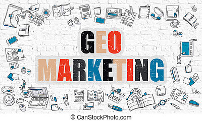 Geo Marketing on White Brick Wall. - Multicolor Concept -...