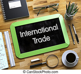 Small Chalkboard with International Trade Concept. 3D. -...