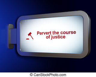 Law concept: Pervert the course Of Justice and Gavel on...