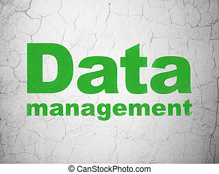 Information concept: Data Management on wall background