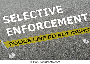 Selective Enforcement concept - 3D illustration of...