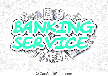 Banking Service - Doodle Green Text. Business Concept. -...