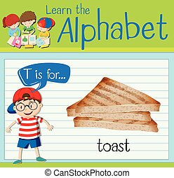 Flashcard alphabet T is for toast