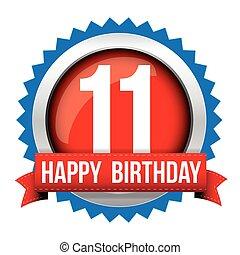 Eleven years happy birthday badge ribbon