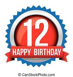 Twelve years happy birthday badge ribbon