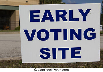 Early voting Site Sign - An Early Voting Site sign. Early...