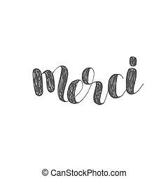 Merci. Brush lettering. - Merci. Brush hand lettering...
