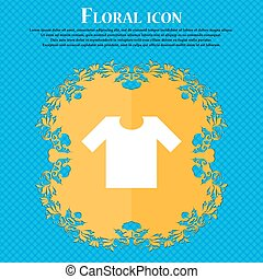 T-shirt icon sign. Floral flat design on a blue abstract background with place for your text. Vector