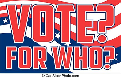 Vote For Who
