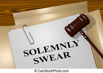 Solemnly Swear - legal concept - 3D illustration of...