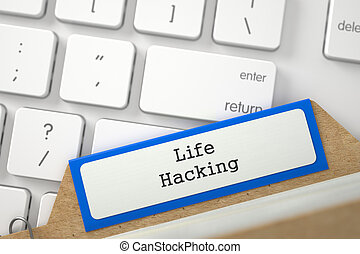 Folder Index with Life Hacking. 3D. - Life Hacking written...