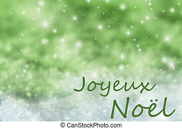 Green Sparkling Background, Snow, Joyeux Noel Means Merry...