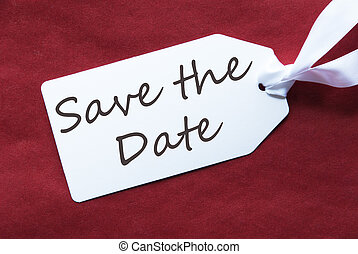 One Label On Red Background, English Text Save The Date -...