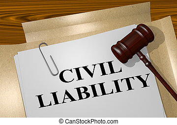 Civil Liability - legal concept - 3D illustration of 'CIVIL...