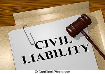 Civil Liability - legal concept - 3D illustration of 'CIVIL...