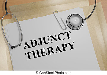 Adjunct Therapy - medical concept - 3D illustration of...
