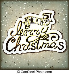 Merry Christmas lettering design message. - Have a Very...