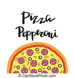 Vector illustration of Pepperoni Pizza and hand lettering.