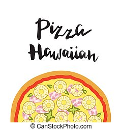 Vector illustration of Hawaiian Pizza and hand lettering.