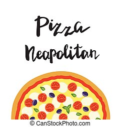 Vector illustration of Neapolitan Pizza and hand lettering.