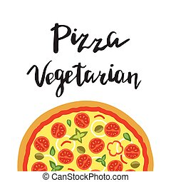 Vector illustration of Vegetarian Pizza and hand lettering.