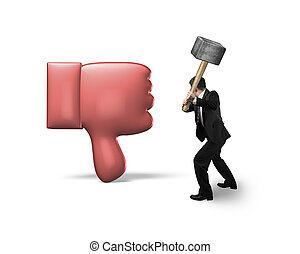 Businessman holding hammer hitting dislike thumb down mark,...