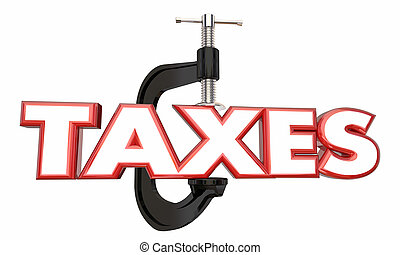 Taxes Squeeze Income Reduce Earnings Money Clamp Vice 3d...