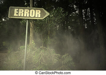 old signboard with text error near the sinister forest -...
