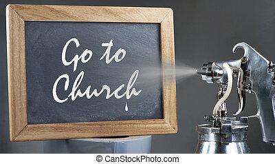 Go to Church.