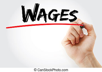 Hand writing Wages with marker