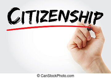 Hand writing Citizenship with marker, concept background