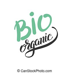bio organic hand written inscription on green colors, vector...
