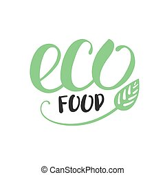 handwritten inscription eco food for healthy life production...