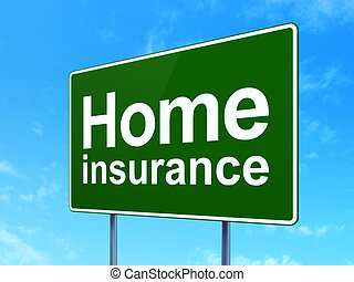 Insurance concept: Home Insurance on road sign background -...