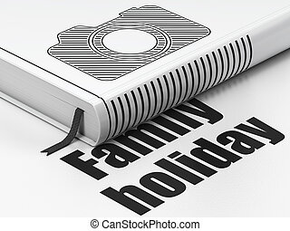 Vacation concept: book Photo Camera, Family Holiday on white...