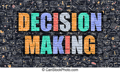 Decision Making Concept with Doodle Design Icons.