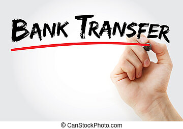 Hand writing Bank Transfer with marker, concept background