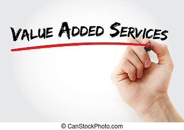 Hand writing Value Added Services with marker, concept...