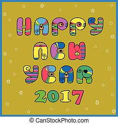 Happy New year 2017. Hippie artistic font - Festive...