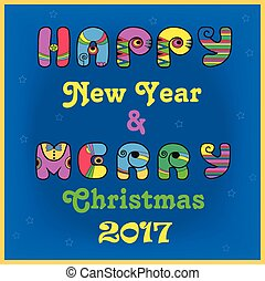 Happy New Year and Merry Christmas 2017 - Festive...
