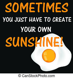 Inspirational quotation - Fried egg and quotation Sometimes...