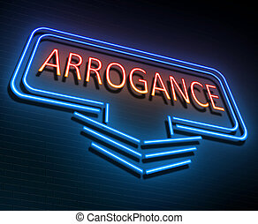 Arrogance sign concept. - Illustration depicting an...