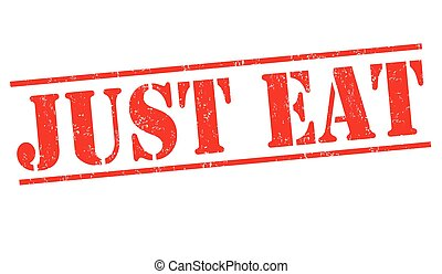 Just eat sign or stamp - Just eat grunge rubber stamp on...
