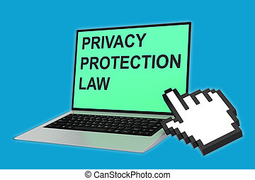 Privacy Protection Law concept - 3D illustration of 'PRIVACY...